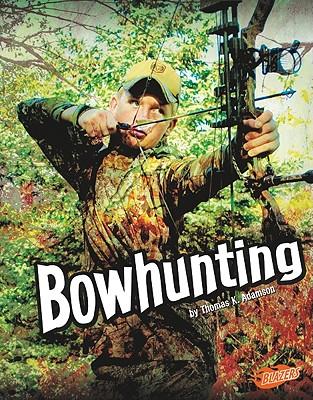 Bowhunting By Adamson, Thomas K.